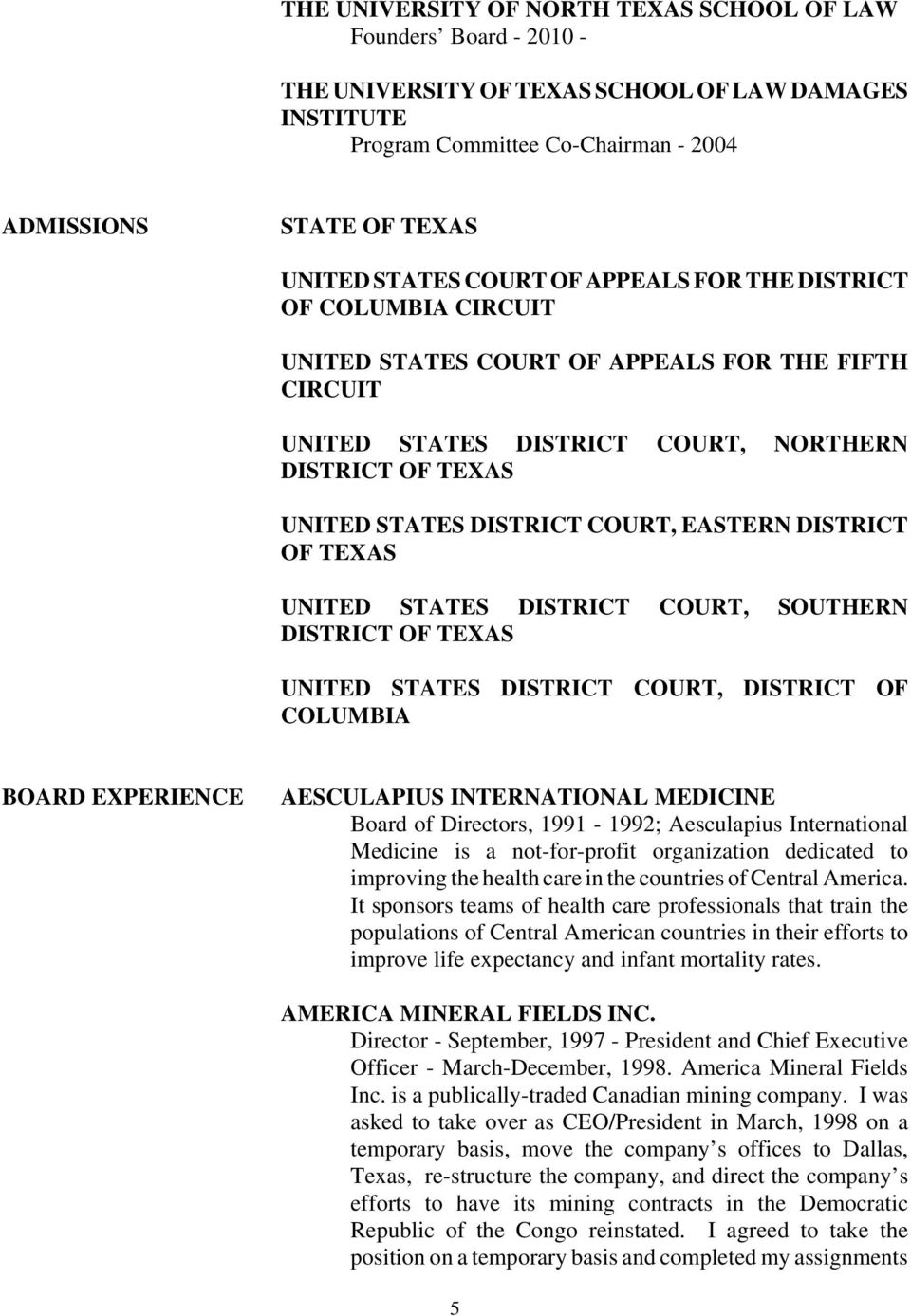 COURT, EASTERN DISTRICT OF TEXAS UNITED STATES DISTRICT COURT, SOUTHERN DISTRICT OF TEXAS UNITED STATES DISTRICT COURT, DISTRICT OF COLUMBIA BOARD EXPERIENCE AESCULAPIUS INTERNATIONAL MEDICINE Board