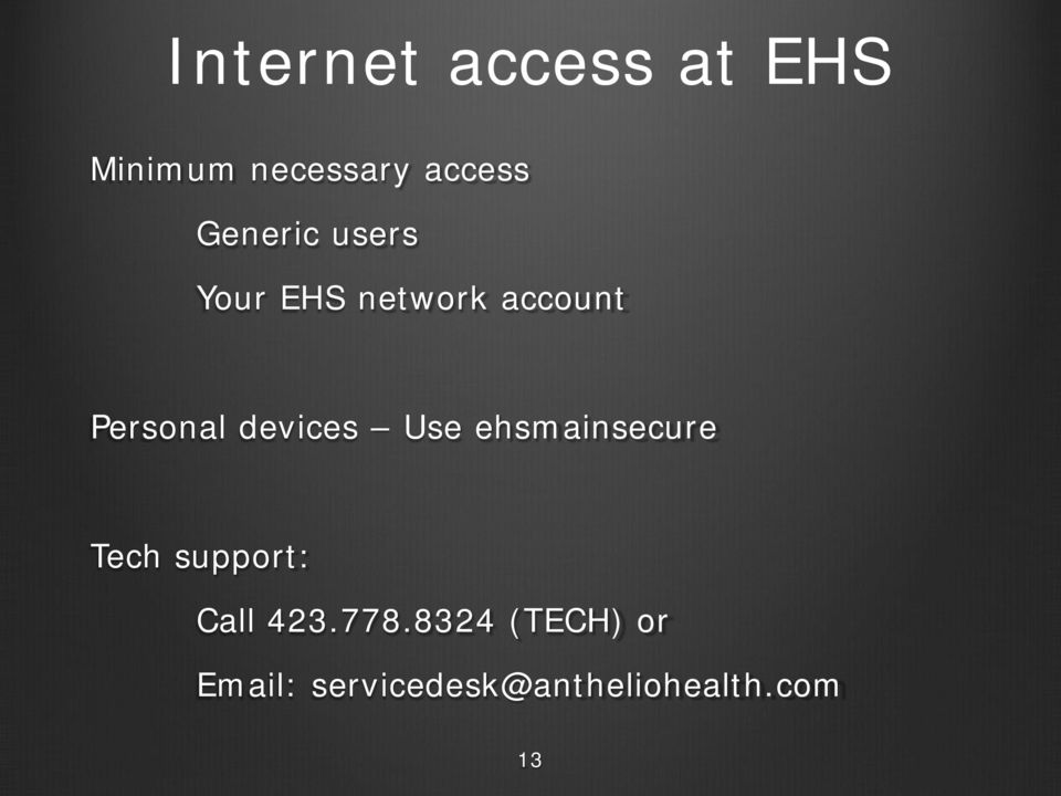 devices Use ehsmainsecure Tech support: Call 423.