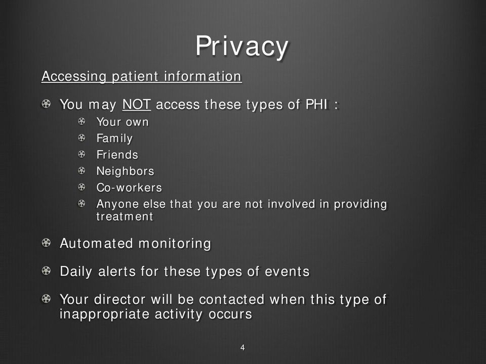 involved in providing treatment Automated monitoring Daily alerts for these types