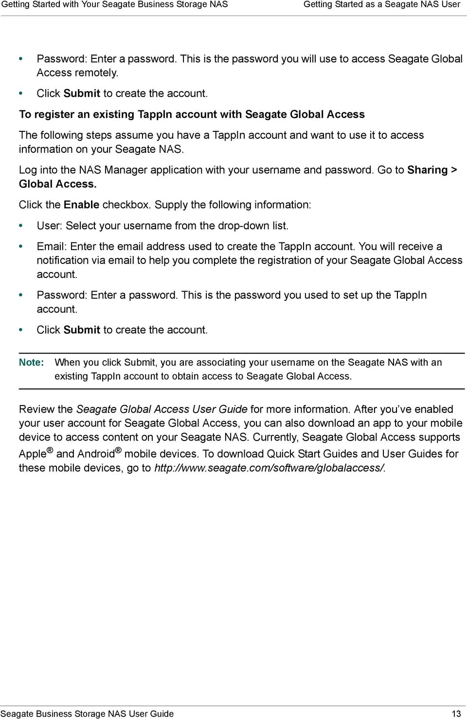 To register an existing TappIn account with Seagate Global Access The following steps assume you have a TappIn account and want to use it to access information on your Seagate NAS.