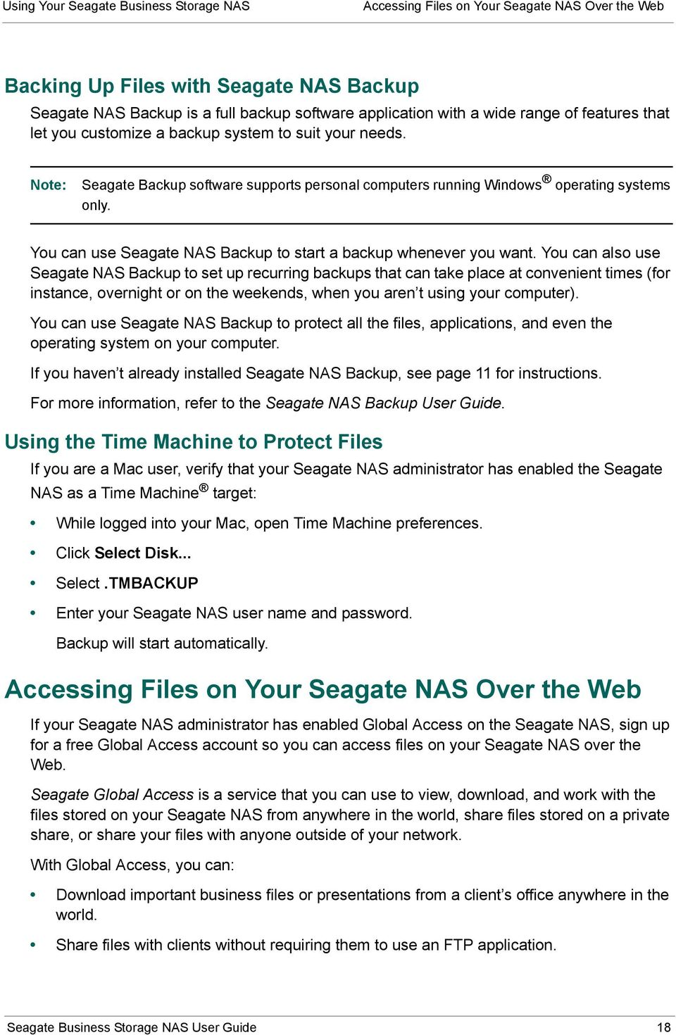 You can use Seagate NAS Backup to start a backup whenever you want.