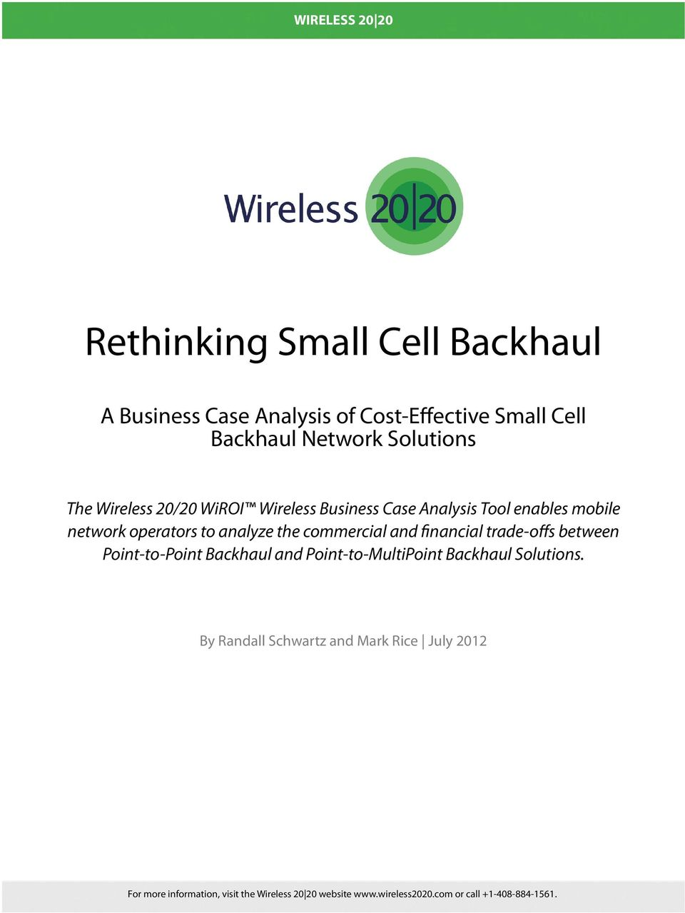 commercial and financial trade-offs between Point-to-Point Backhaul and Point-to-MultiPoint Backhaul Solutions.