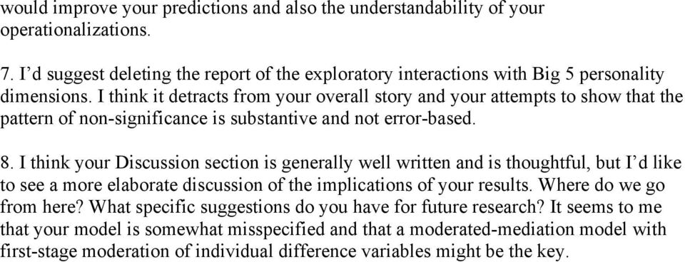 I think it detracts from your overall story and your attempts to show that the pattern of non-significance is substantive and not error-based. 8.