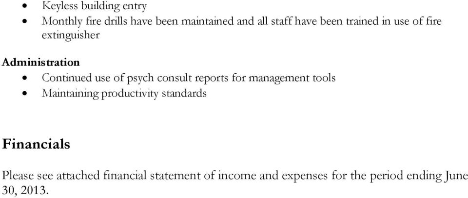 consult reports for management tools Maintaining productivity standards Financials