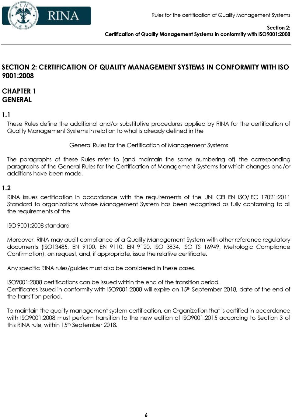 the Certification of Management Systems The paragraphs of these Rules refer to (and maintain the same numbering of) the corresponding paragraphs of the General Rules for the Certification of