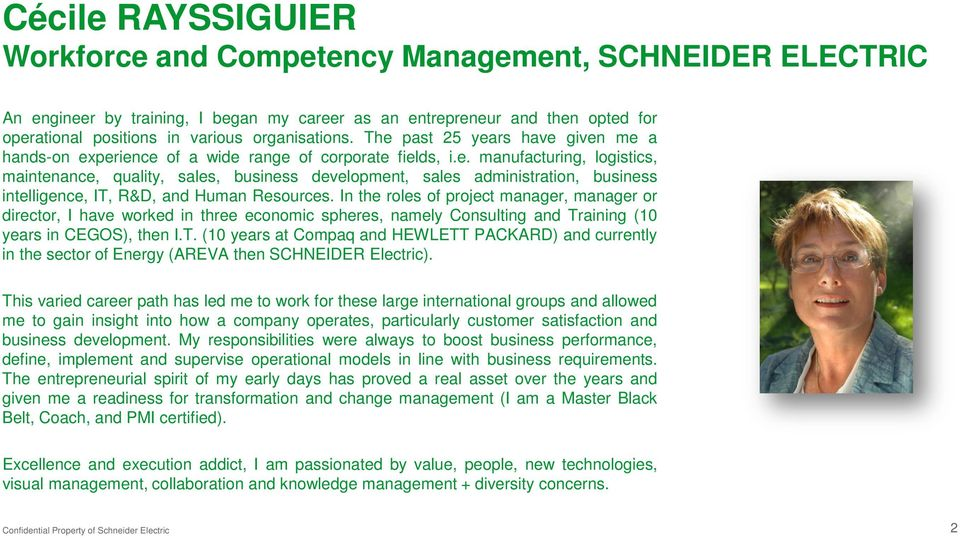 In the roles of project manager, manager or director, I have worked in three economic spheres, namely Consulting and Tr