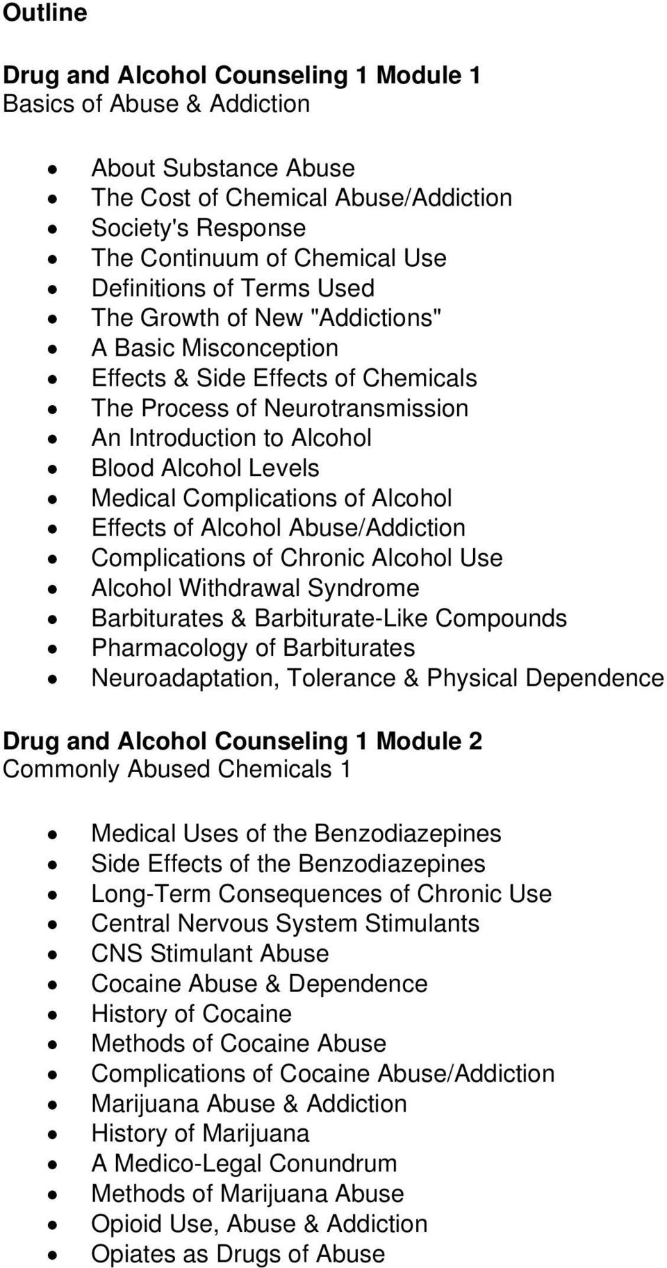 Complications of Alcohol Effects of Alcohol Abuse/Addiction Complications of Chronic Alcohol Use Alcohol Withdrawal Syndrome Barbiturates & Barbiturate-Like Compounds Pharmacology of Barbiturates