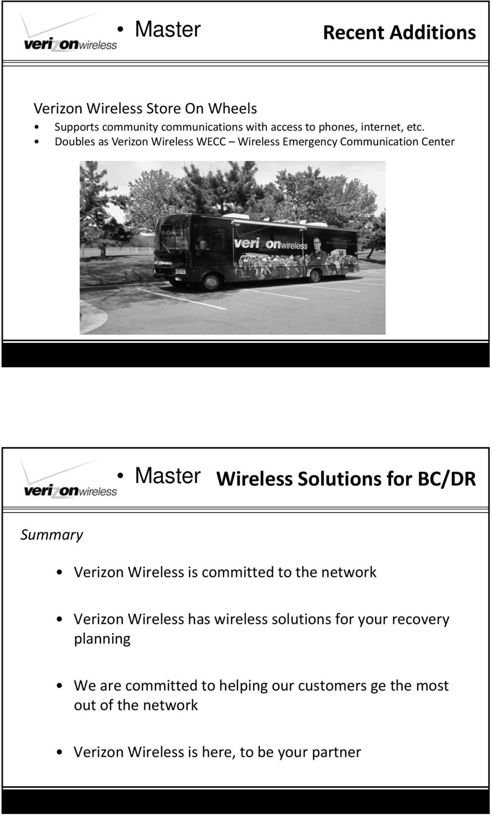 Doubles as Verizon Wireless WECC Wireless Emergency Communication Center Summary Verizon Wireless is