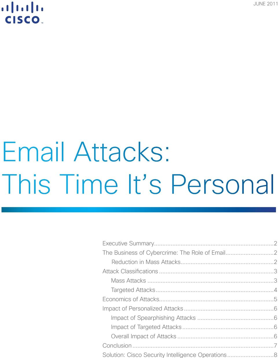 ..3 Mass Attacks...3 Targeted Attacks...4 Economics of Attacks...5 Impact of Personalized Attacks.