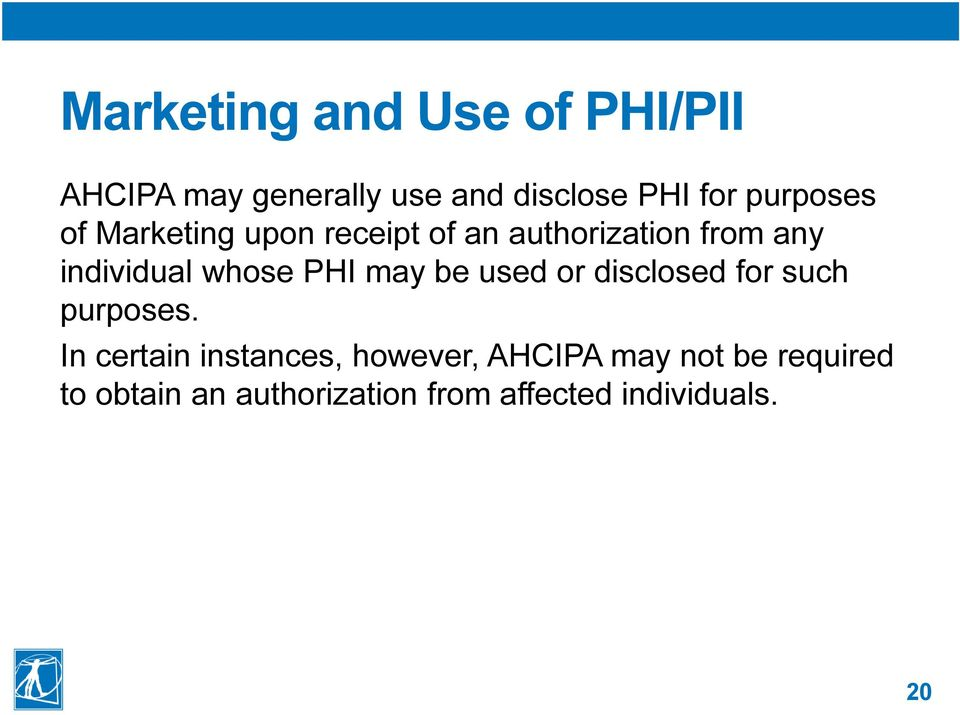 PHI may be used or disclosed for such purposes.