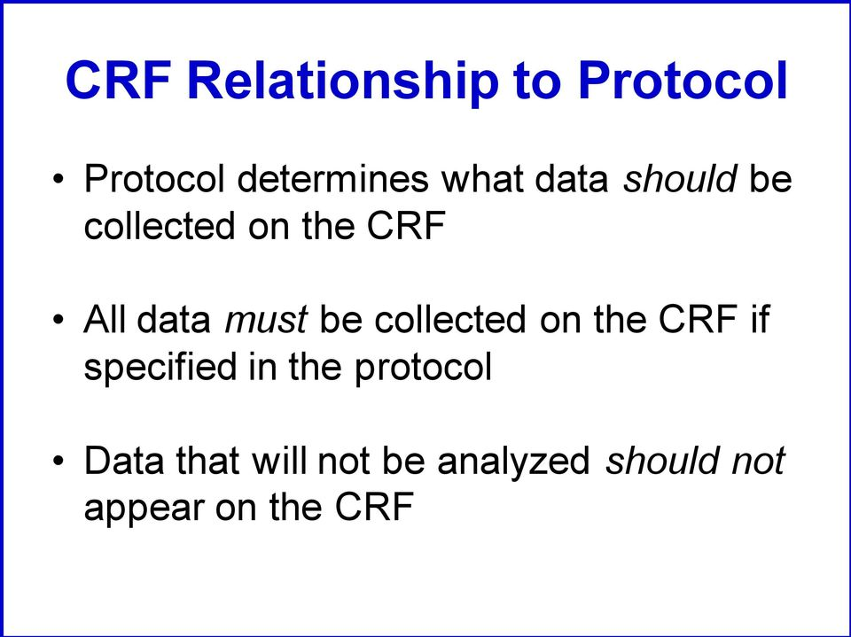 collected on the CRF if specified in the protocol