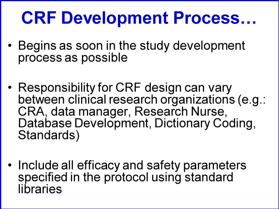can vary between clinical research orga