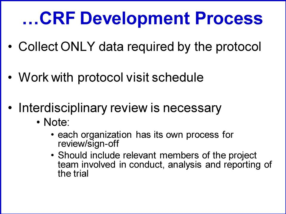 organization has its own process for review/sign-off Should include relevant