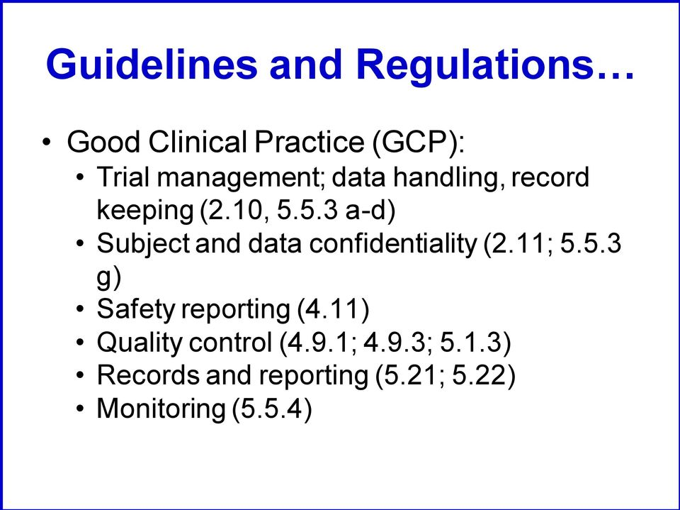 5.3 a-d) Subject and data confidentiality (2.11; 5.5.3 g) Safety reporting (4.