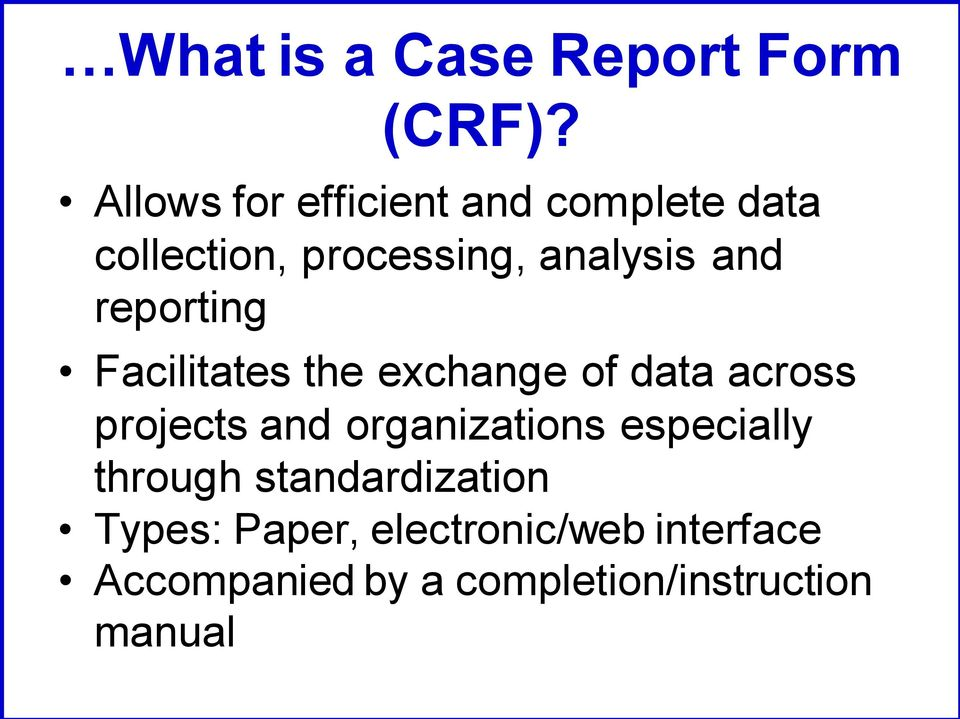 reporting Facilitates the exchange of data across projects and organizations