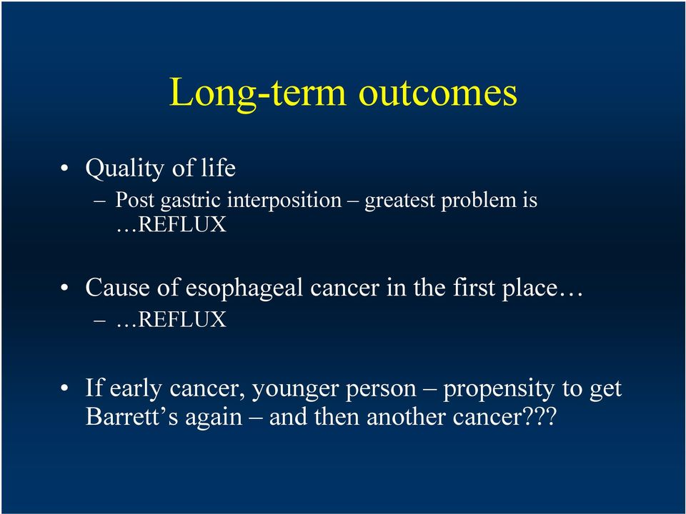 esophageal cancer in the first place REFLUX If early