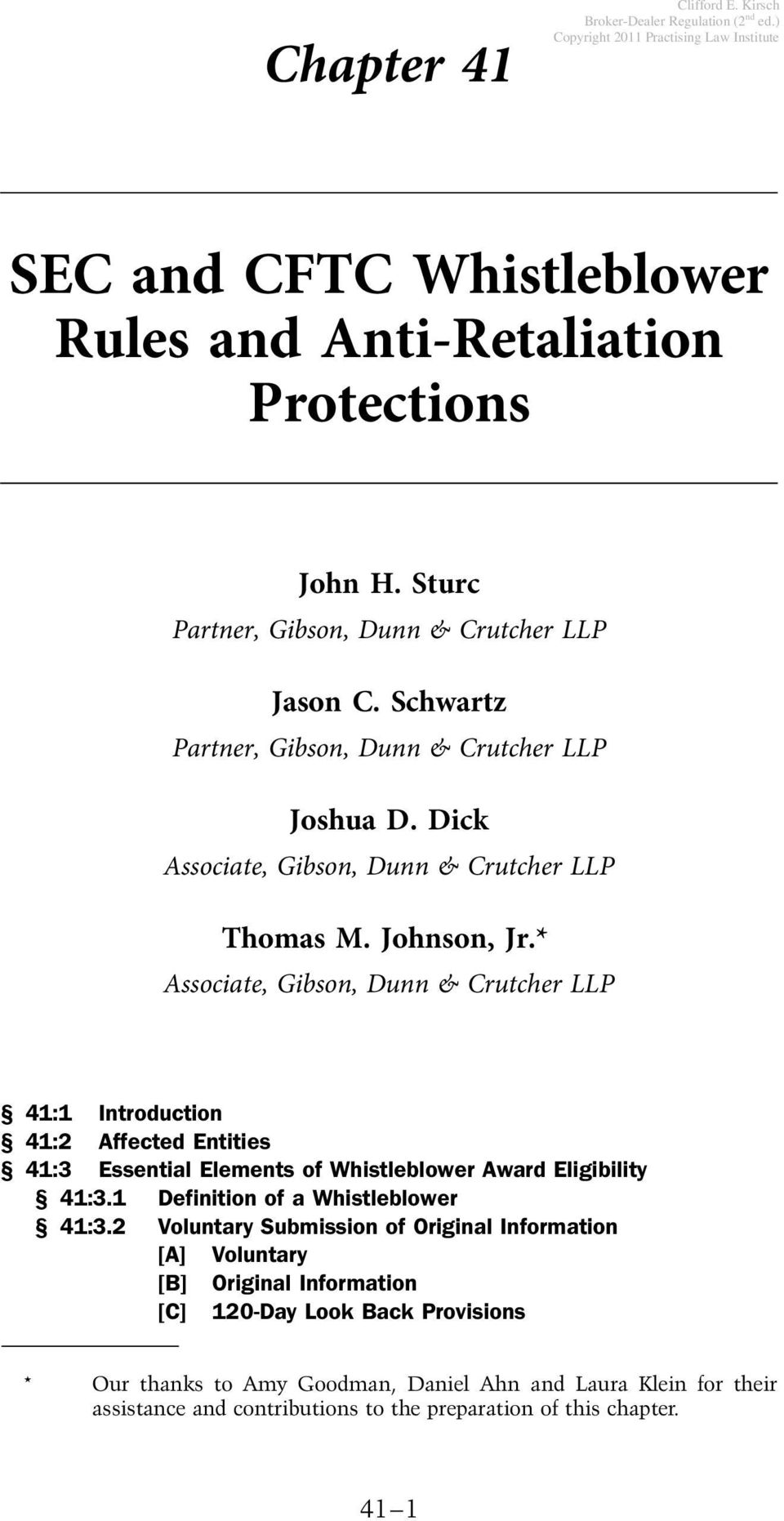 * * Associate, Gibson, Dunn & Crutcher LLP 41:1 Introduction 41:2 Affected Entities 41:3 Essential Elements of Whistleblower Award Eligibility 41:3.1 Definition of a Whistleblower 41:3.