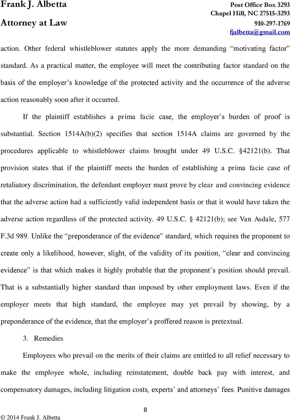 soon after it occurred. If the plaintiff establishes a prima facie case, the employer s burden of proof is substantial.