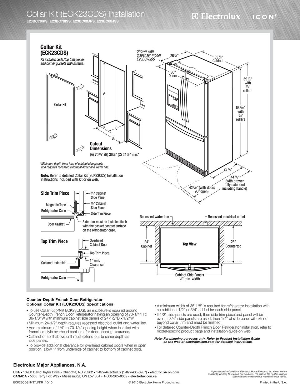 "Minimum 24-/2"" depth requires recessed electrical outlet and water line. Add maximum of /4"" to 70-/4"" opening height when installed with frameless-style overhead cabinets, for door opening clearance."