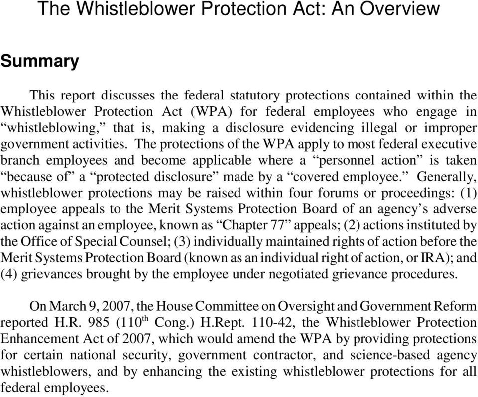 The protections of the WPA apply to most federal executive branch employees and become applicable where a personnel action is taken because of a protected disclosure made by a covered employee.