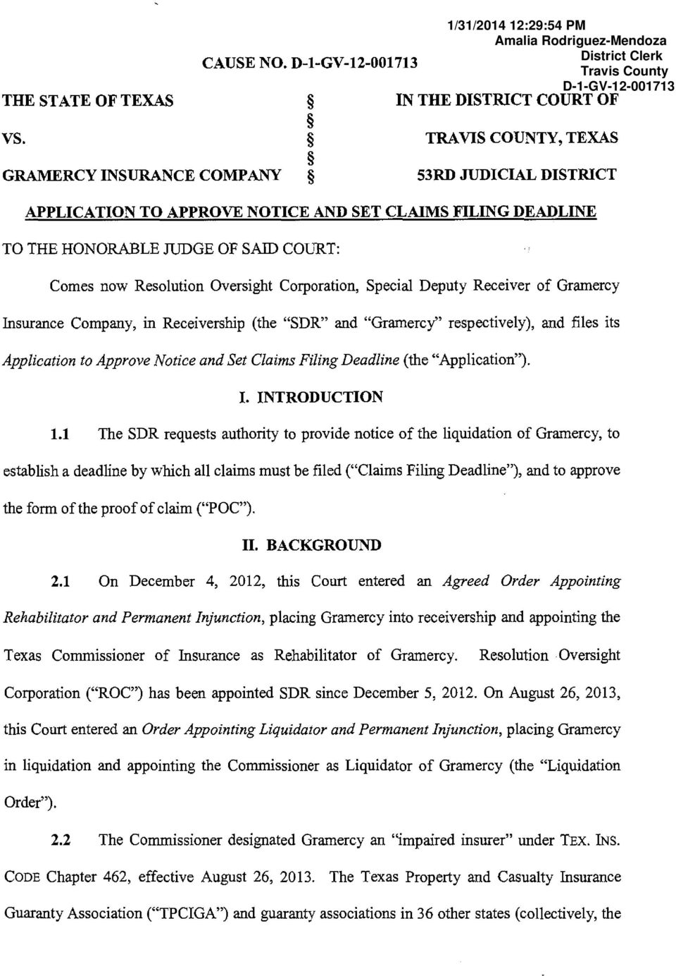"Oversight Corporation, Special Deputy Receiver of Gramercy Insurance Company, in Receivership (the ""SDR"" and ""Gramercy"" respectively), and files its Application to Approve Notice and Set Claims"