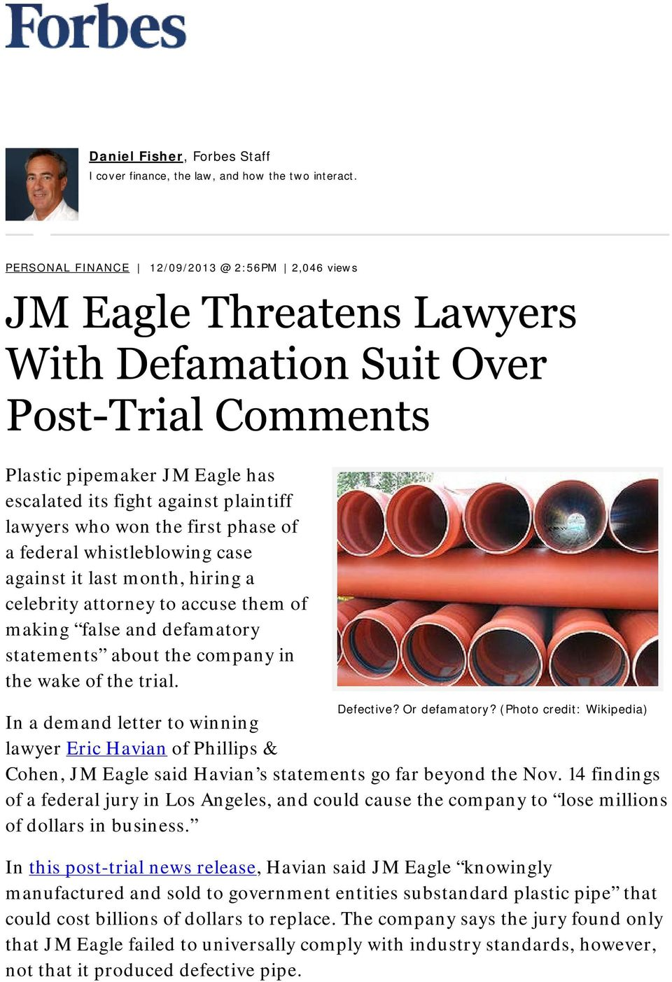month, hiring a celebrity attorney to accuse them of making false and defamatory statements about the company in the wake of the trial. Defective? Or defamatory?