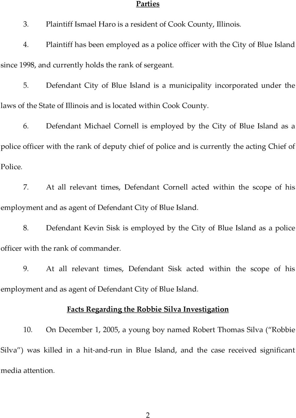 Defendant City of Blue Island is a municipality incorporated under the laws of the State of Illinois and is located within Cook County. 6.