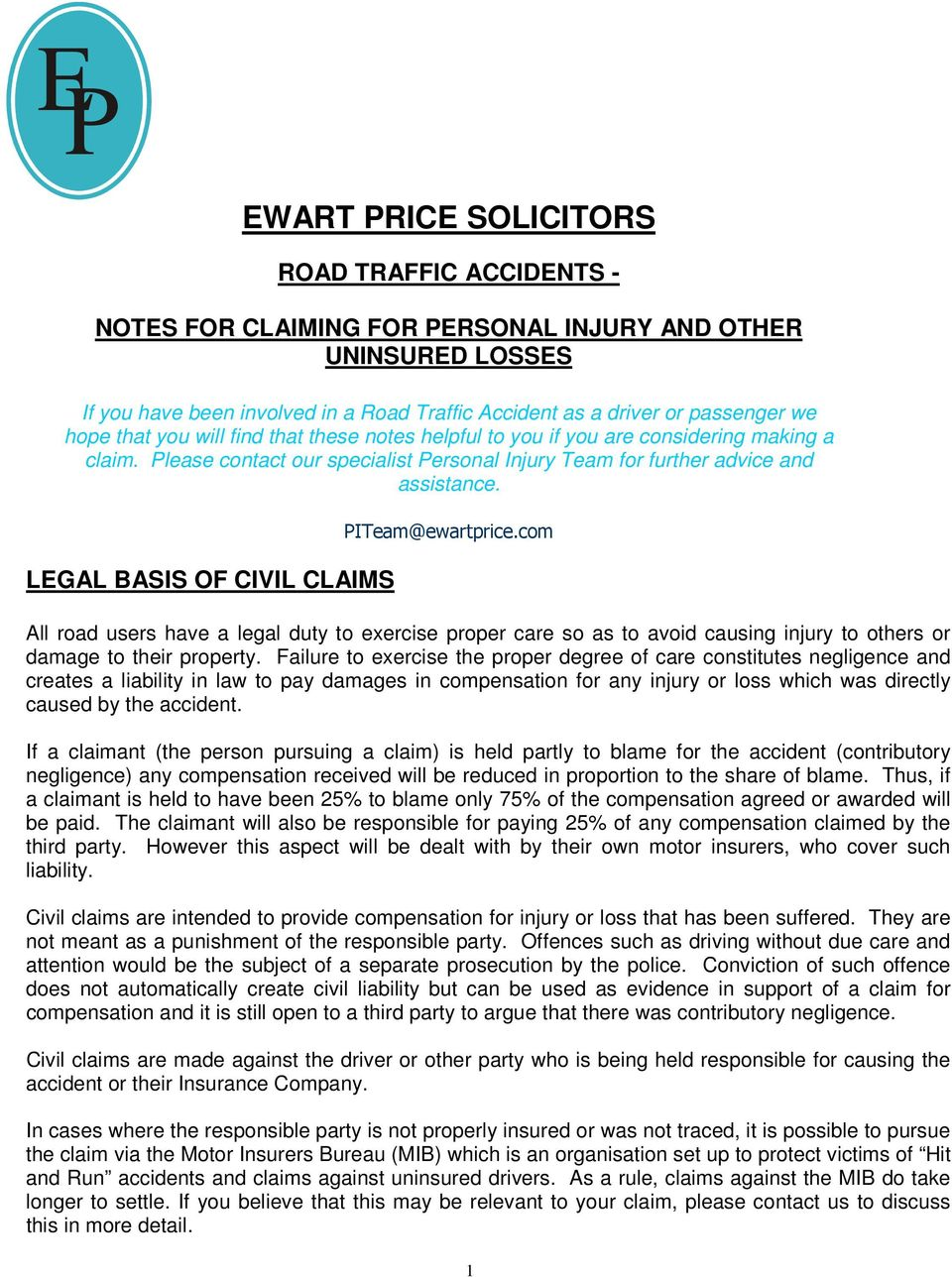 LEGAL BASIS OF CIVIL CLAIMS PITeam@ewartprice.com All road users have a legal duty to exercise proper care so as to avoid causing injury to others or damage to their property.