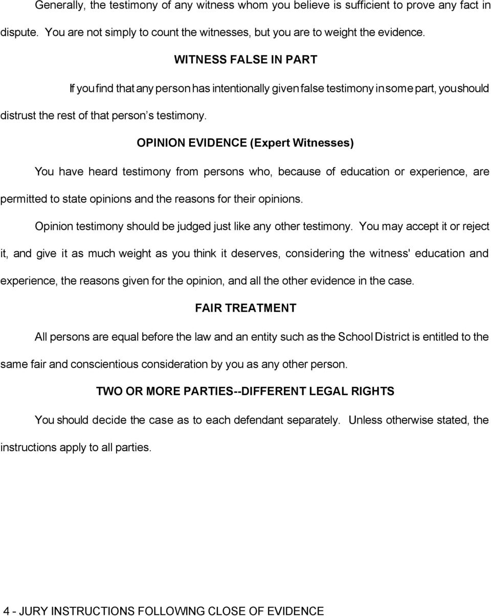 OPINION EVIDENCE (Expert Witnesses) You have heard testimony from persons who, because of education or experience, are permitted to state opinions and the reasons for their opinions.