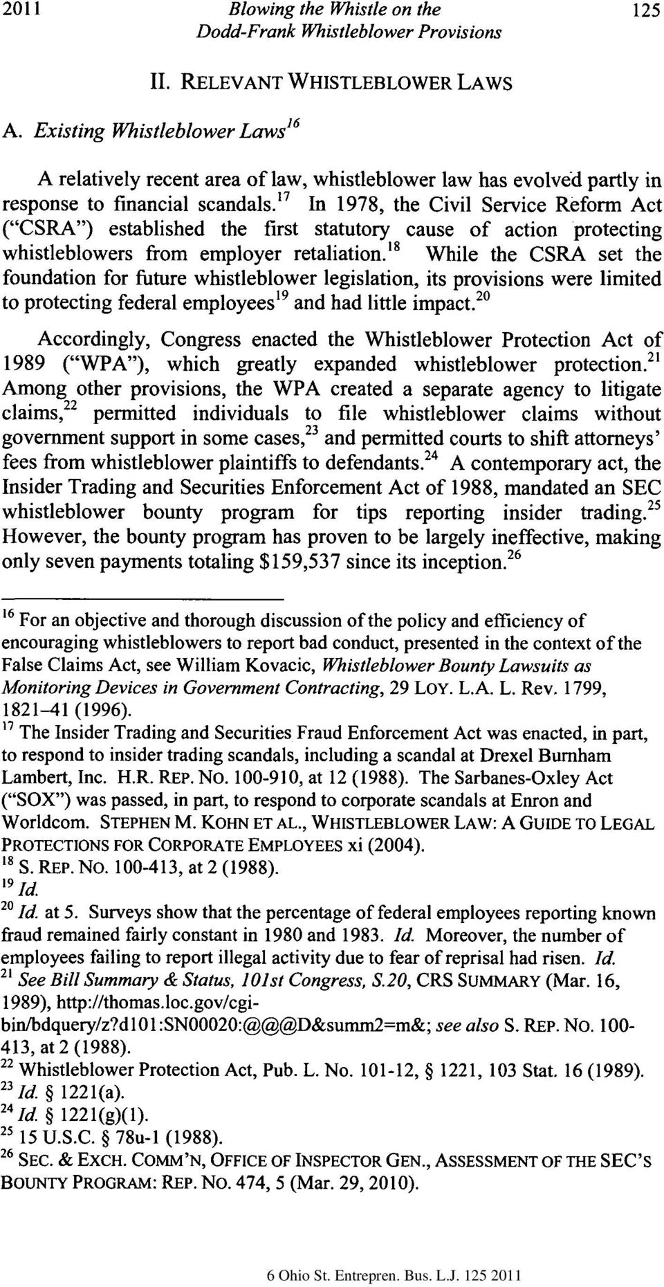 "' 7 In 1978, the Civil Service Reform Act (""CSRA"") established the first statutory cause of action protecting whistleblowers from employer retaliation."