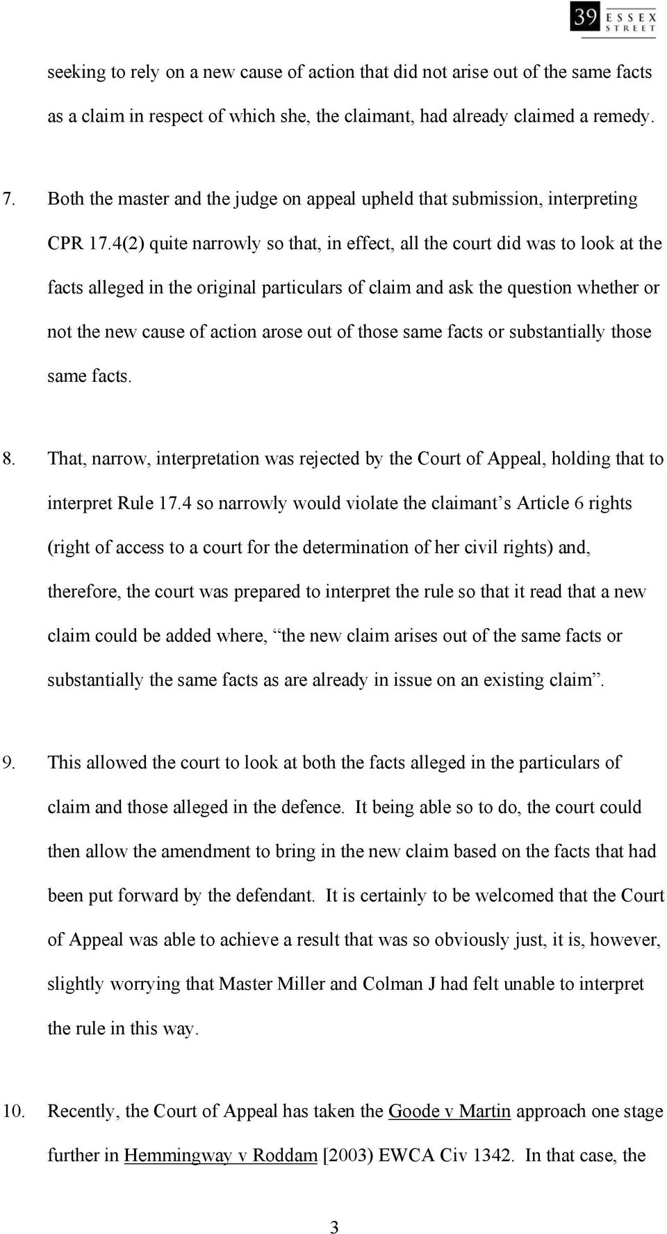 4(2) quite narrowly so that, in effect, all the court did was to look at the facts alleged in the original particulars of claim and ask the question whether or not the new cause of action arose out