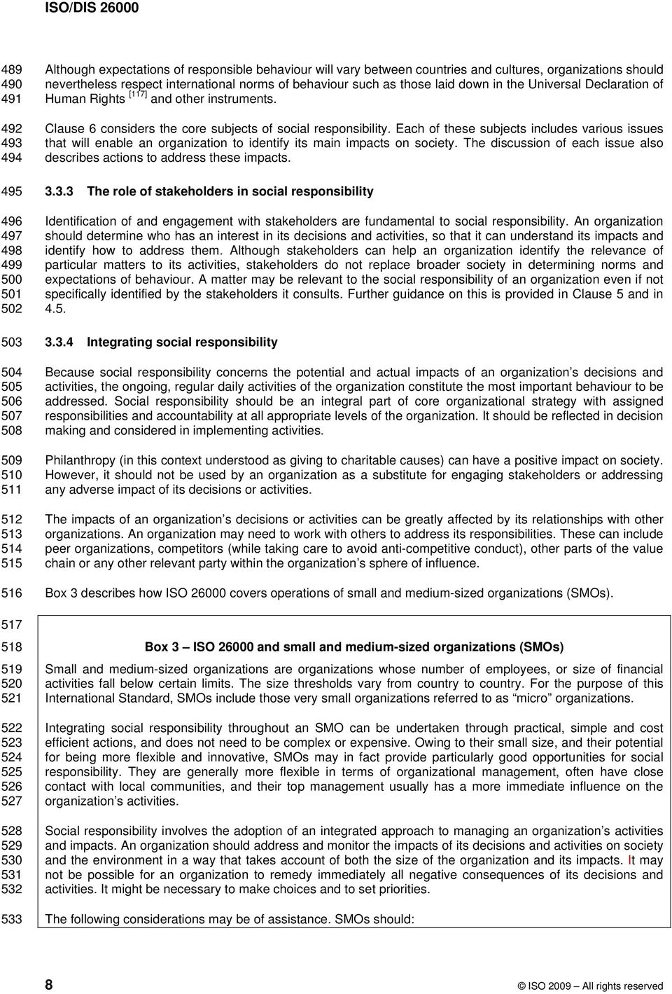 Declaration of Human Rights [117] and other instruments. Clause 6 considers the core subjects of social responsibility.