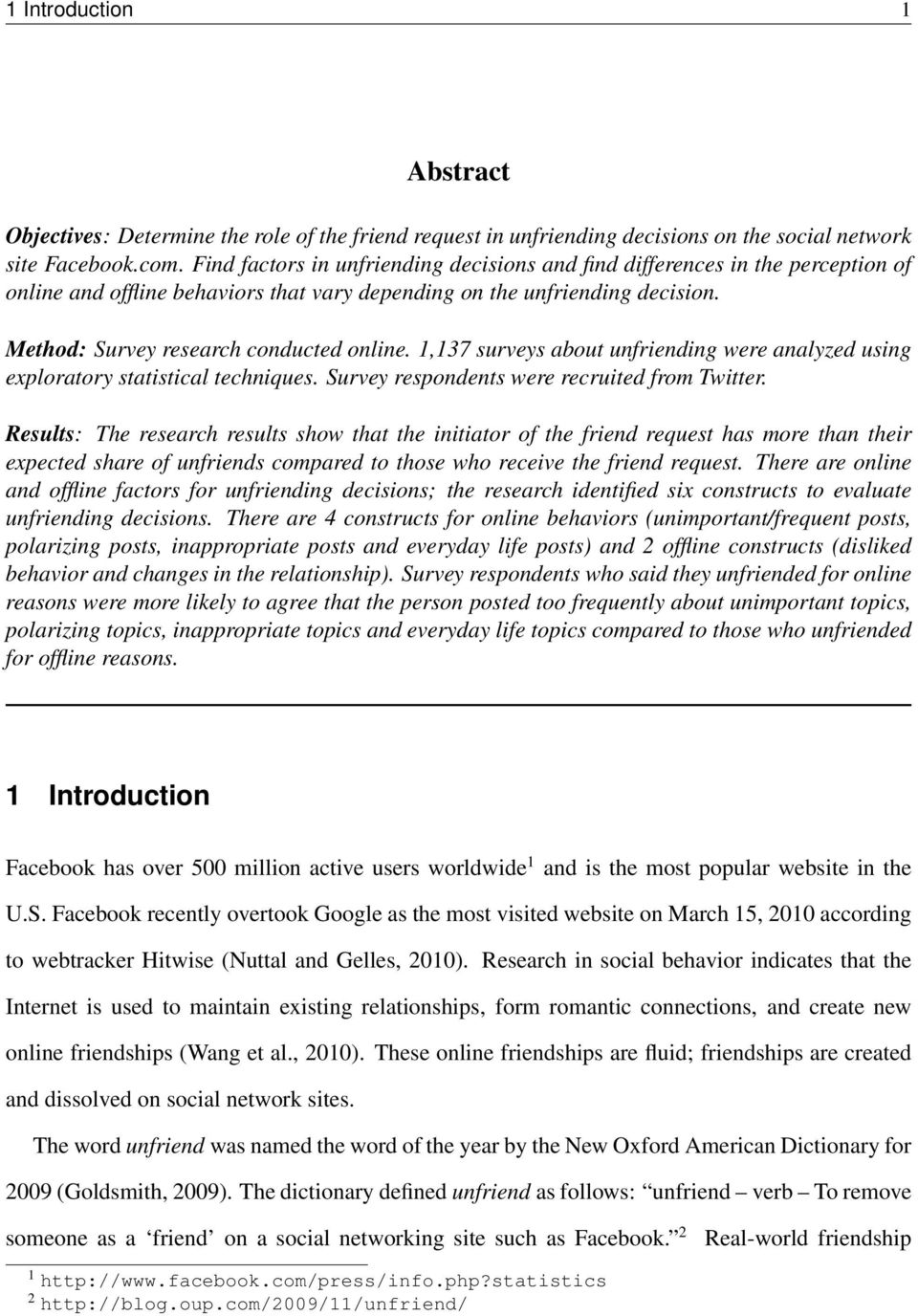 1,137 surveys about unfriending were analyzed using exploratory statistical techniques. Survey respondents were recruited from Twitter.