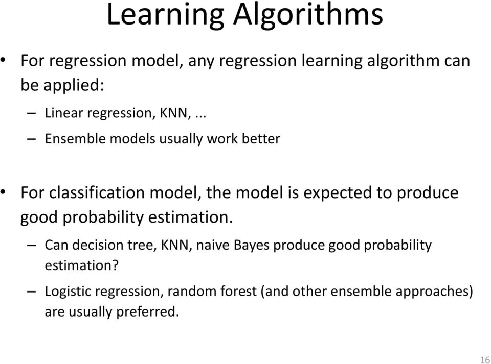 .. Ensemble models usually work better For classification model, the model is expected to produce