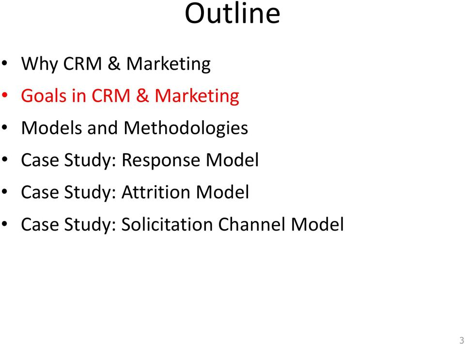Study: Response Model Case Study: Attrition