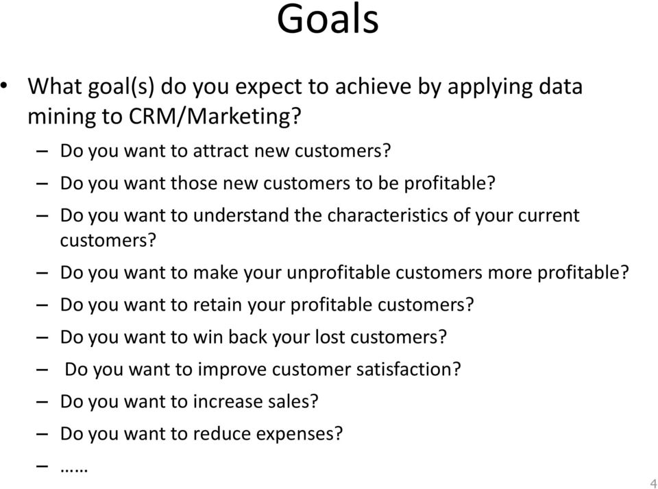 Do you want to make your unprofitable customers more profitable? Do you want to retain your profitable customers?