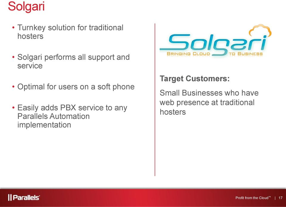 service to any Parallels Automation implementation Target Customers:
