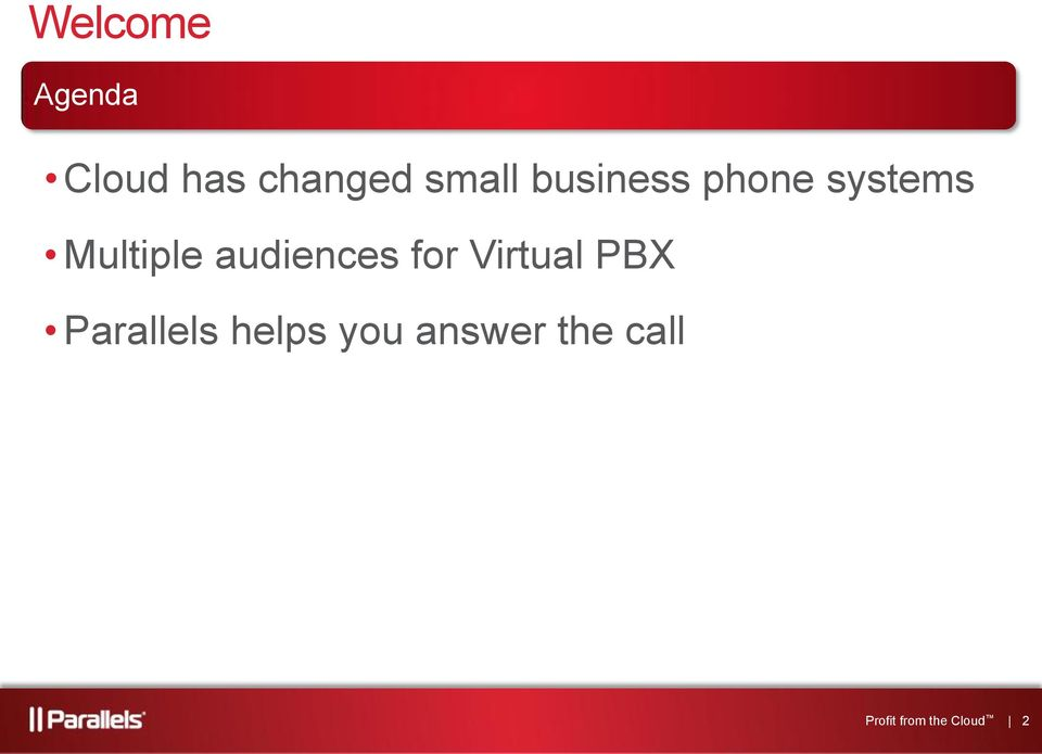 audiences for Virtual PBX Parallels