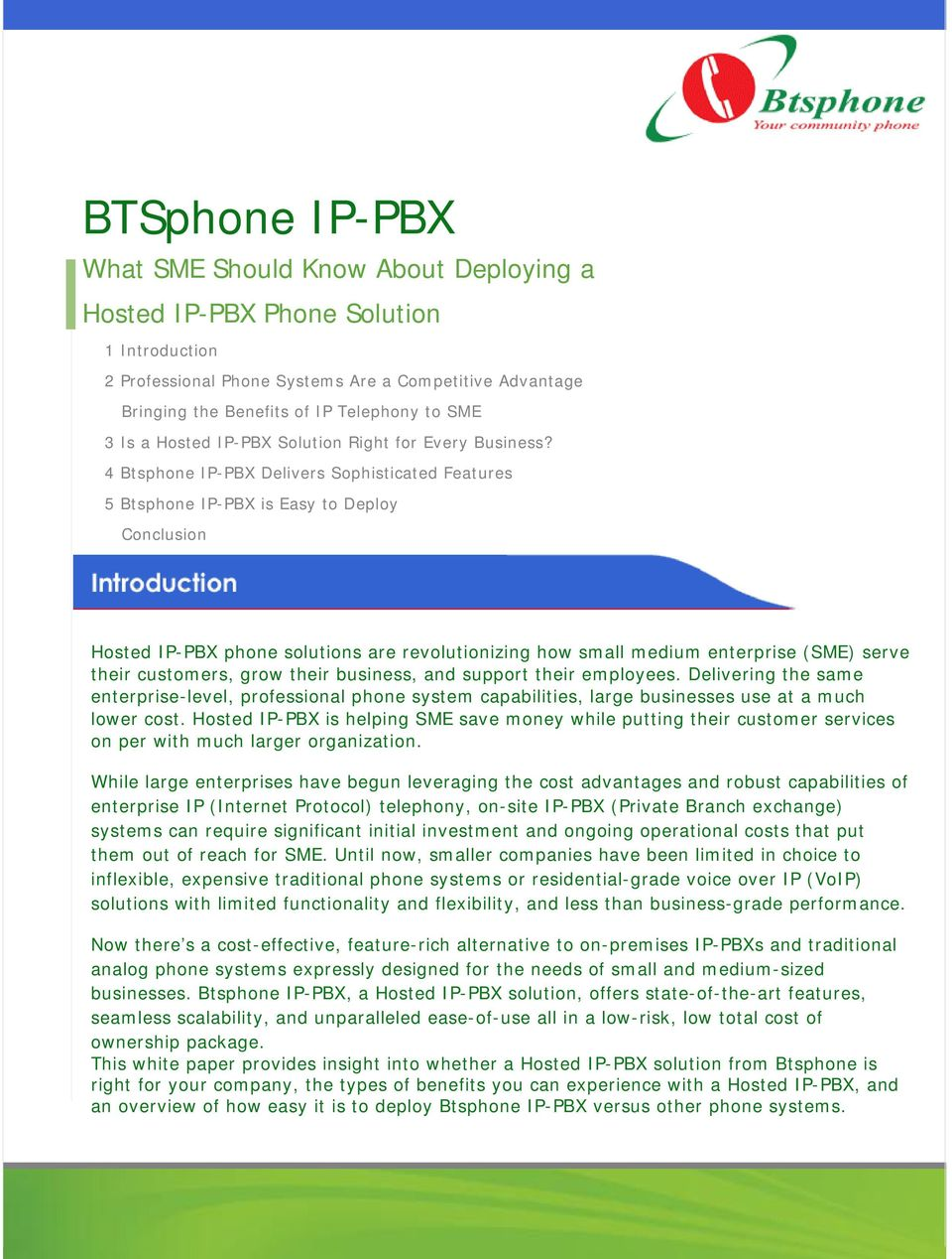 4 Btsphone IP-PBX Delivers Sophisticated Features 5 Btsphone IP-PBX is Easy to Deploy Conclusion Hosted IP-PBX phone solutions are revolutionizing how small medium enterprise (SME) serve their