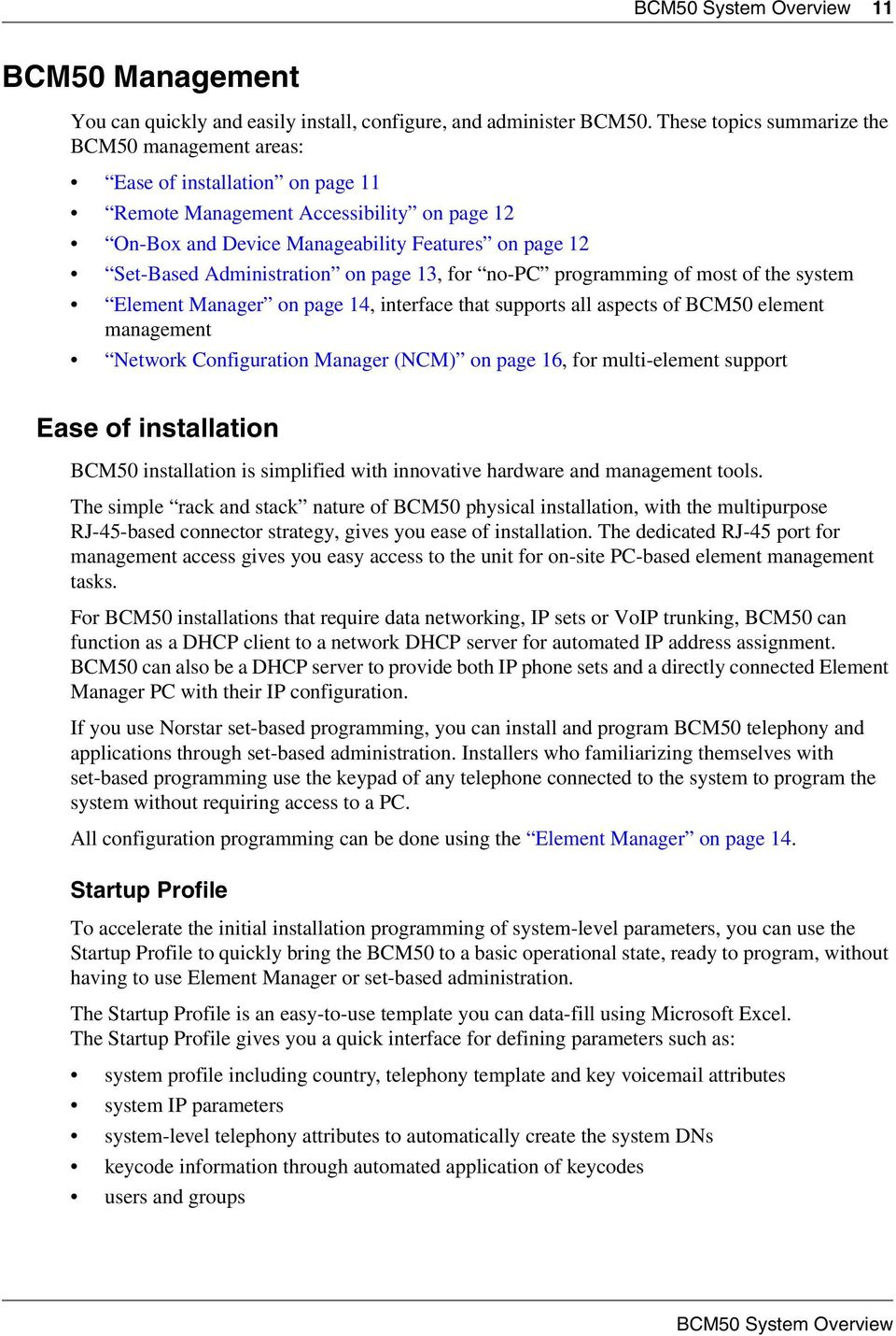Administration on page 13, for no-pc programming of most of the system Element Manager on page 14, interface that supports all aspects of BCM50 element management Network Configuration Manager (NCM)