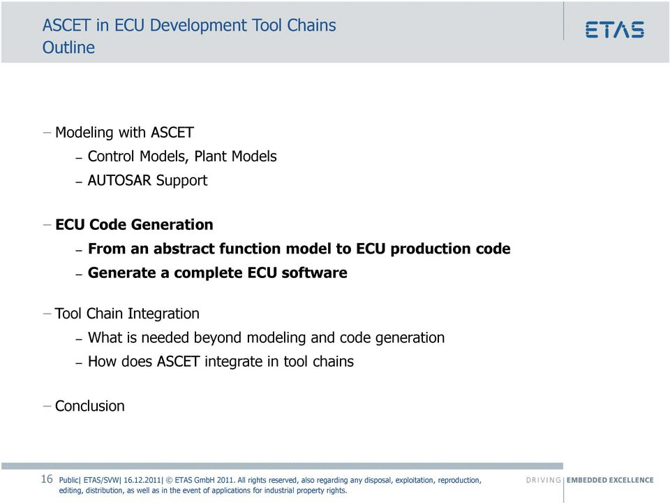 production code Generate a complete ECU software Tool Chain Integration What is needed