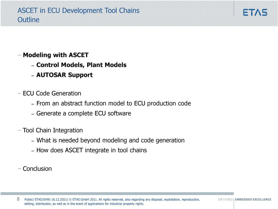 ECU production code Generate a complete ECU software Tool Chain Integration What is