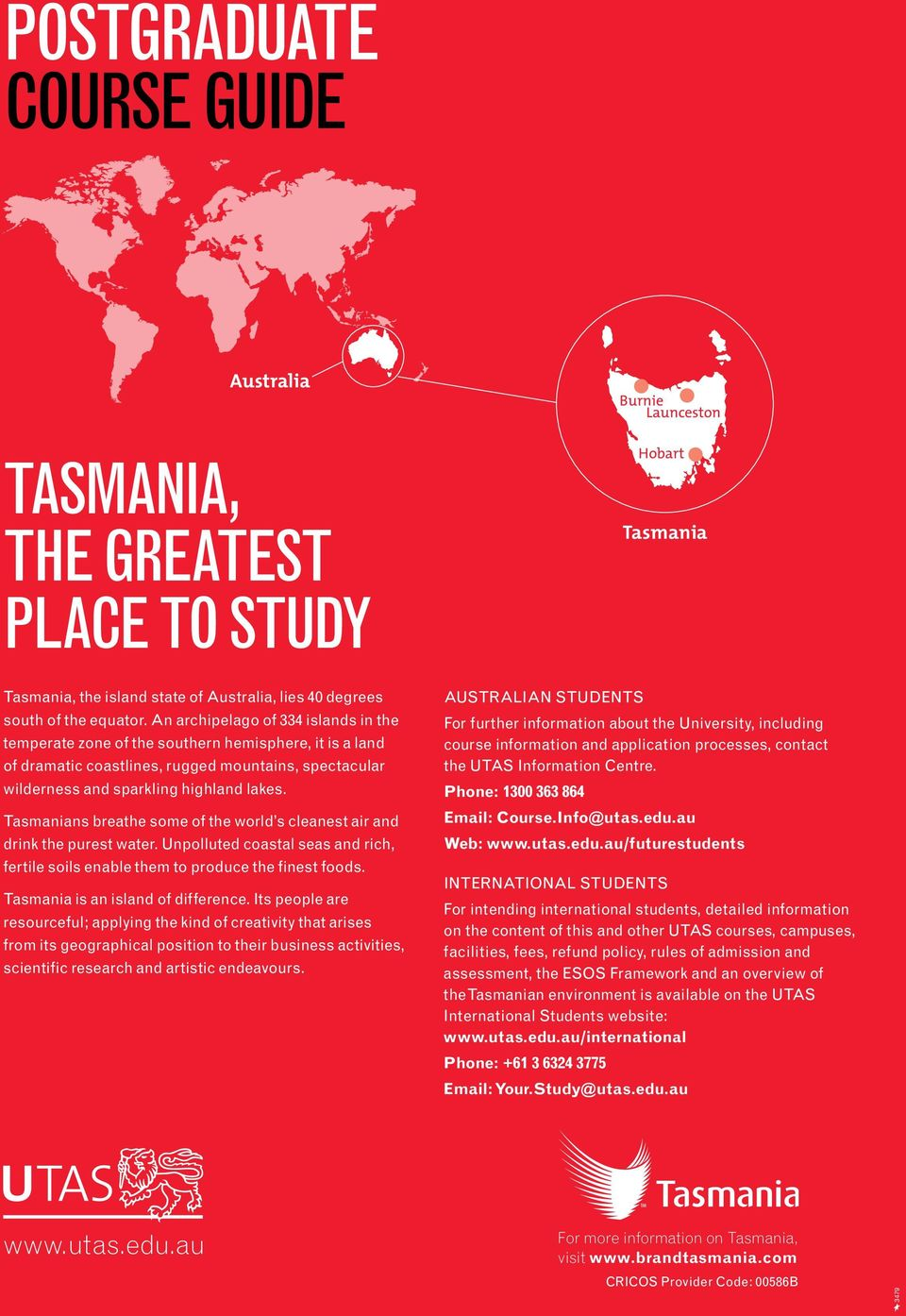 Tasmanians breathe some of the world s cleanest air and drink the purest water. Unpolluted coastal seas and rich, fertile soils enable them to produce the finest foods.