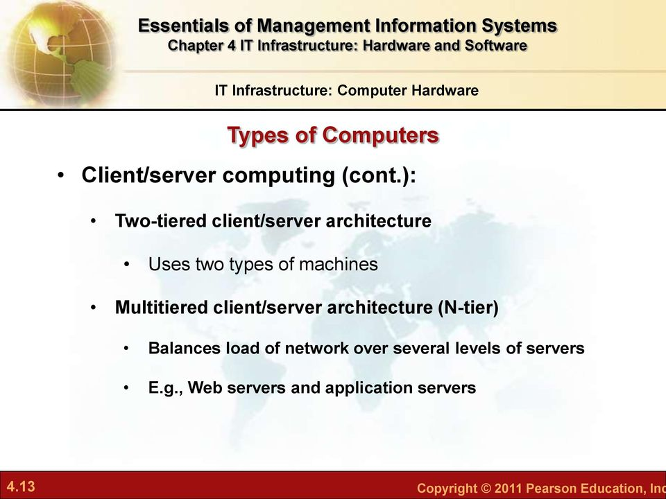 client/server architecture (N-tier) Balances load of network over several levels of
