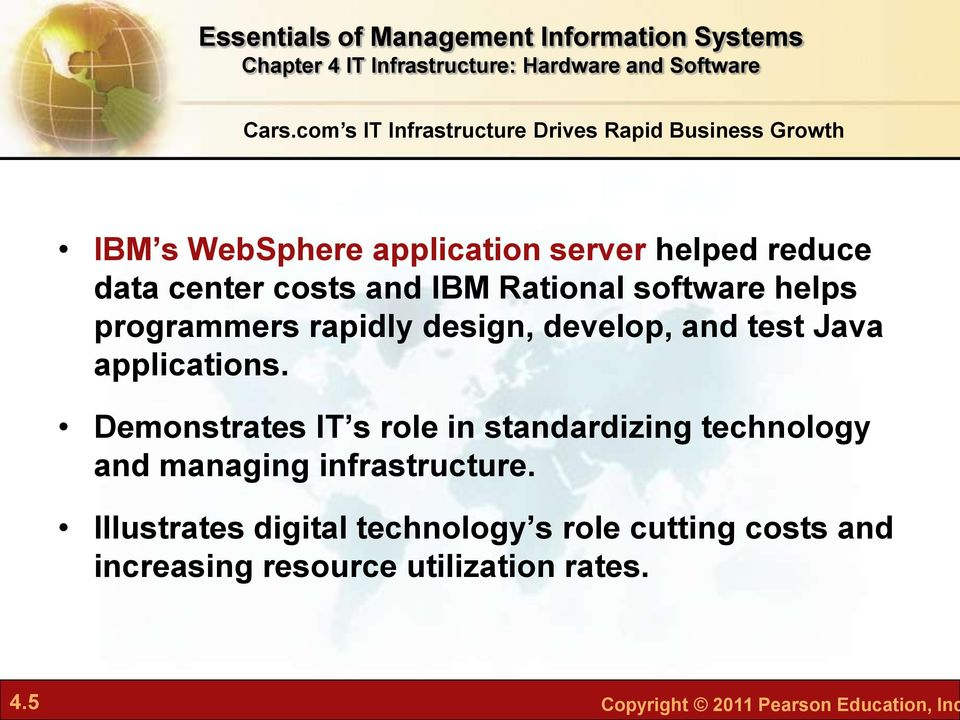 applications. Demonstrates IT s role in standardizing technology and managing infrastructure.