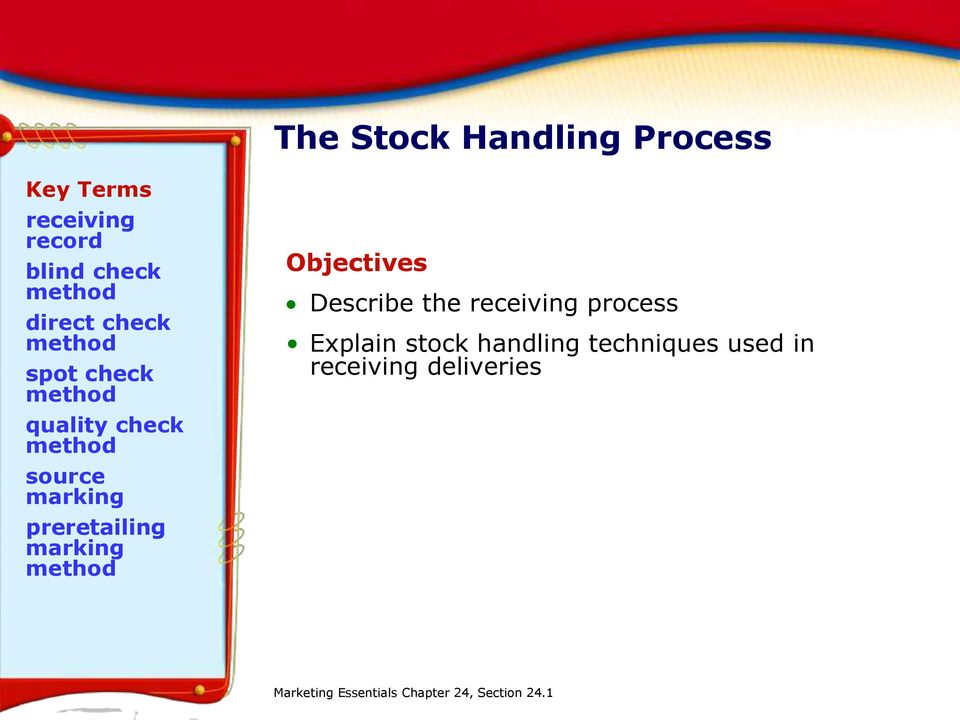 marking method Objectives Describe the receiving process Explain stock handling