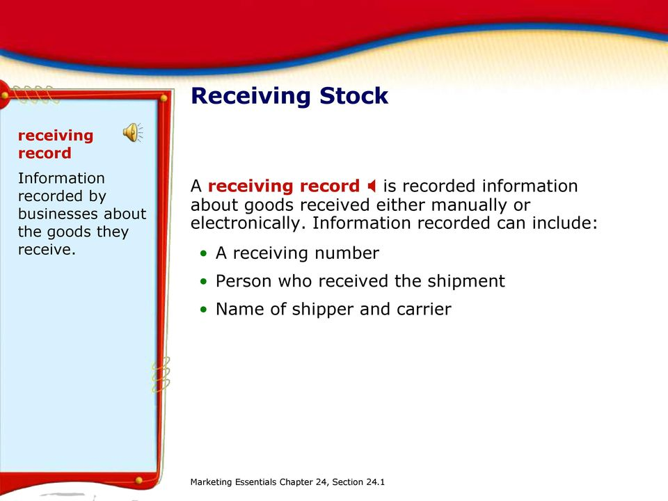 A receiving record X is recorded information about goods received either manually or