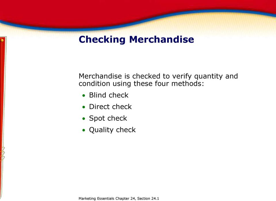 methods: Blind check Direct check Spot check