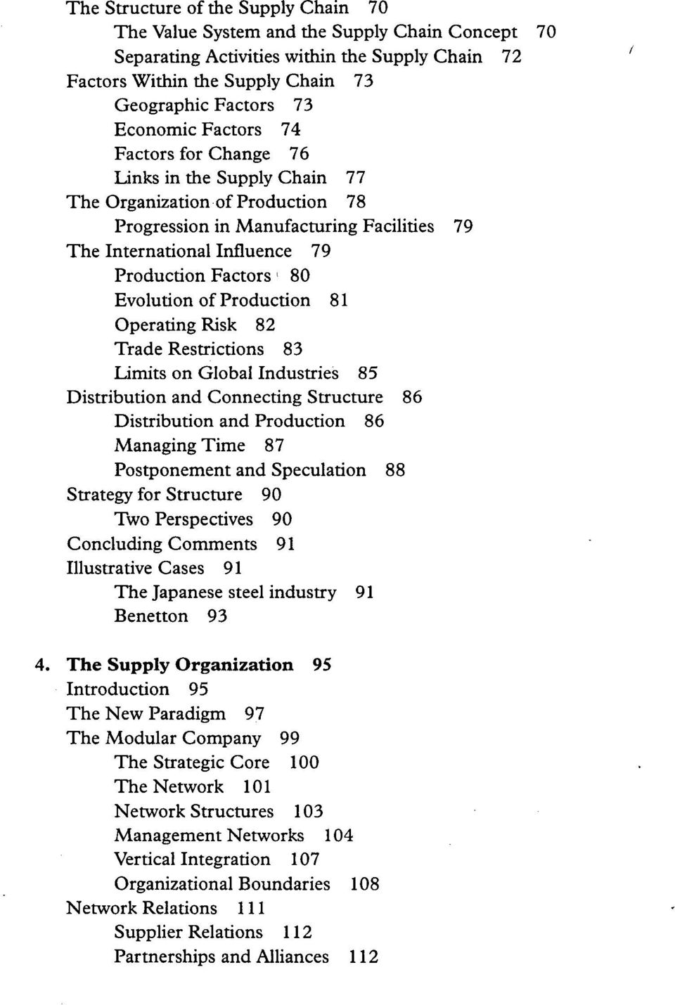 80 Evolution of Production 81 Operating Risk 82 Trade Restrictions 83 Limits on Global Industries 85 Distribution and Connecting Structure 86 Distribution and Production 86 Managing Time 87