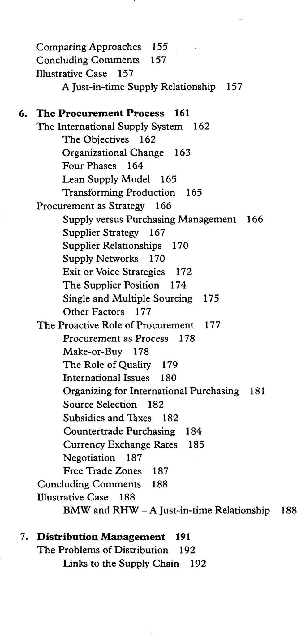 166 Supply versus Purchasing Management 166 Supplier Strategy 167 Supplier Relationships 170 Supply Networks 170 Exit or Voice Strategies 172 The Supplier Position 174 Single and Multiple Sourcing
